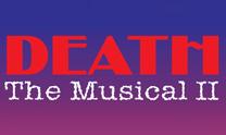 Death the Musical II: Death Takes a Harmony